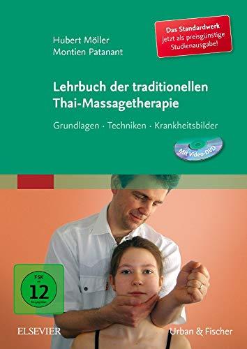 Lehrbuch der traditionellen Thai-Massagetherapie: Grundlagen-Techniken-Krankheitsbilder mit DVD