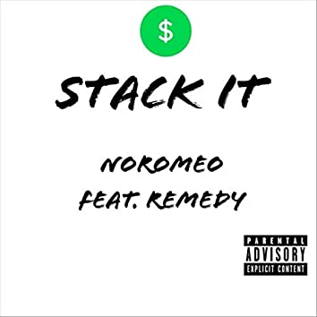 Stack It (feat. Remedy & King Cyrus)