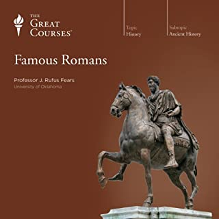 Famous Romans                   Written by:                                                                                                                                 J. Rufus Fears,                                                                                        The Great Courses                               Narrated by:                                                                                                                                 J. Rufus Fears                      Length: 12 hrs and 26 mins     2 ratings     Overall 5.0
