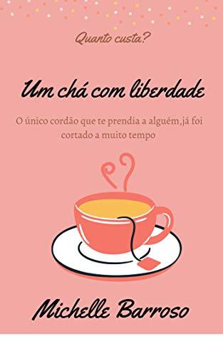 Um chá com liberdade : O unico cordão que te prendia a alguém,ja foi cortado a muito tempo.