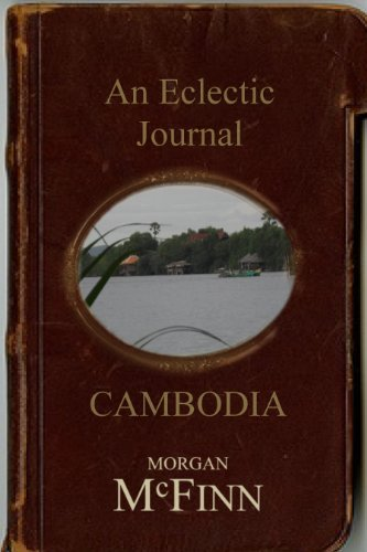 Book: An Eclectic Journal... Cambodia by Morgan McFinn