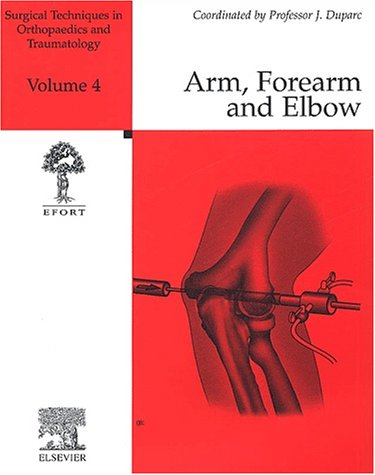 Arm, Forearm and Elbow - Volume 4