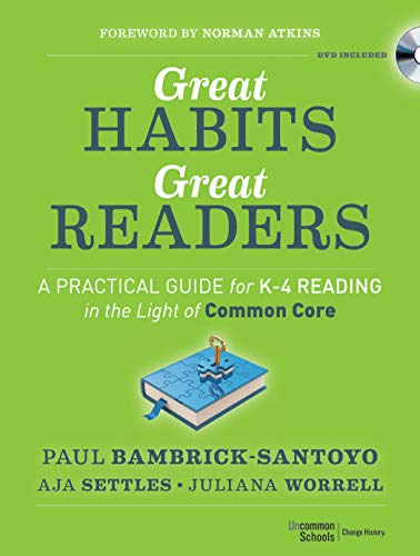 Compare Textbook Prices for Great Habits, Great Readers: A Practical Guide for K - 4 Reading in the Light of Common Core 1 Edition ISBN 9781118143957 by Bambrick-Santoyo, Paul,Settles, Aja,Worrell, Juliana,Atkins, Norman
