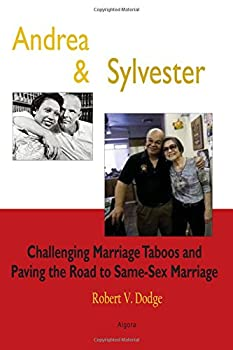 Andrea and Sylvester: Challenging Marriage Taboos and Paving the Road to Same-Sex Marriage 1628941596 Book Cover