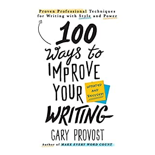 100 Ways to Improve Your Writing     Proven Professional Techniques for Writing with Style and Power              By:                                                                                                                                 Gary Provost                               Narrated by:                                                                                                                                 Pat Grimes                      Length: 3 hrs and 19 mins     Not rated yet     Overall 0.0