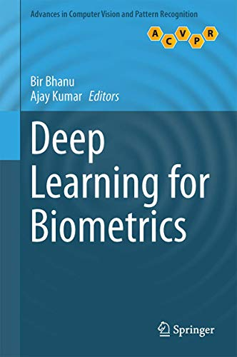 Compare Textbook Prices for Deep Learning for Biometrics Advances in Computer Vision and Pattern Recognition 1st ed. 2017 Edition ISBN 9783319616568 by Bhanu, Bir,Kumar, Ajay