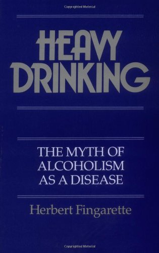 Heavy Drinking: The Myth of Alcoholism as a Disease (English Edition)