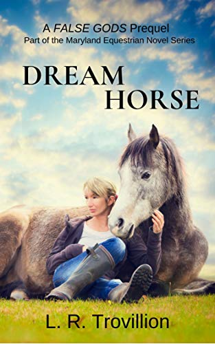 Dream Horse: A Story of Supernatural Hope: A Maryland Equestrian Novel Short Read Prequel