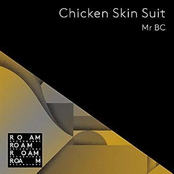 Chicken Skin Suit