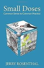 Small Doses: Common Sense to Common Practice