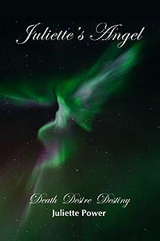 Juliette's Angel: Death Desire Destiny (Juliette's World Memoir Trilogy Book 1) by [Juliette Power, Little Cooper Lane, Jacki Ferro]