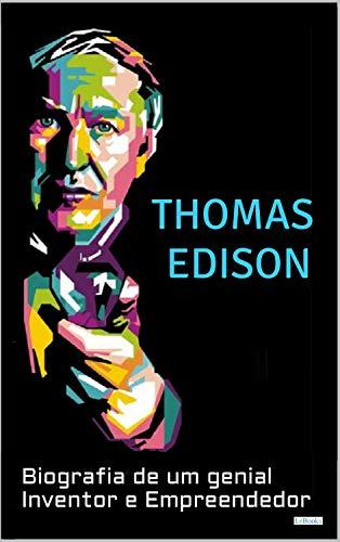THOMAS EDISON: Biografia de um Genial Inventor e Empreendedor (Os Cientistas) (Portuguese Edition)