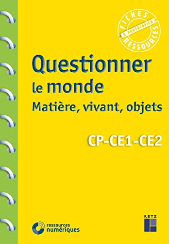 Questionner le monde : matière, vivant, objets CP-CE1-CE2 (+ Téléchargement)