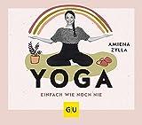 Yoga einfach wie noch nie (GU Einzeltitel Gesundheit/Alternativheilkunde) (German Edition)