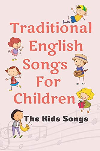 Traditional English Songs For Children: The Kids Songs: American Music For Child