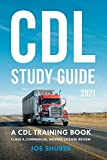CDL Study Guide 2021: A CDL Training Book:...