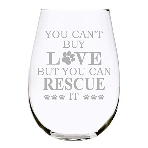 C M YOU CANT BUY LOVE BUT YOU CAN RESCUE IT stemless wine glass, 17 oz. Perfect for Cat and Dog Lovers
