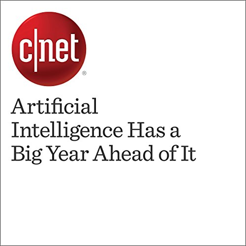 Artificial Intelligence Has a Big Year Ahead of It audiobook cover art