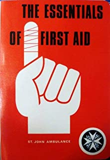 Essentials of first aid: An authorised manual of St John Ambulance