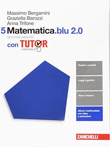 Matematica.blu 2.0. Tutor. Per le Scuole superiori. Con aggiornamento online (Vol. 5)