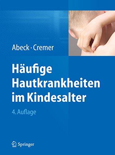 Häufige Hautkrankheiten im Kindesalter: Klinik - Diagnose - Therapie