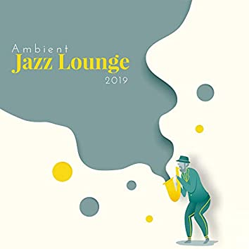 Ambient Jazz Lounge 2019