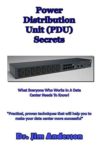 Power Distribution Unit (PDU) Secrets: What Everyone Who Works In A Data Center Needs To Know!