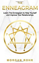 The Enneagram: Learn the Enneagram to Help Yourself and Improve your Relationships