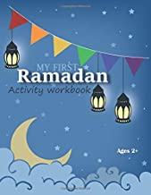 My First Ramadan Activity Workbook: 30 days of Fun activities : tracing, coloring, learning, counting, mazes and more - for kids ages 2+