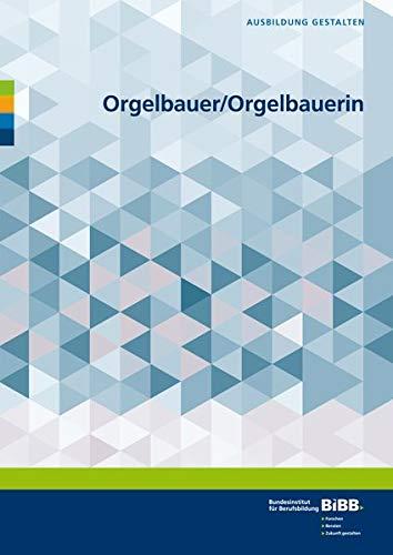 Orgelbauer und Orgelbauerin (Ausbildung gestalten)