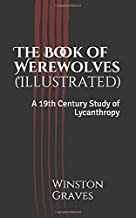 The Book of Werewolves (Illustrated): A 19th Century Study of Lycanthropy