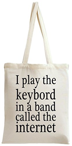 I Play The Keyboard In A Band Called The Internet Funny Tote Bag