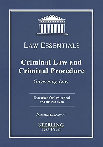 Criminal Law and Criminal Procedure, Law Essentials: Governing Law for Law School and Bar Exam Prep