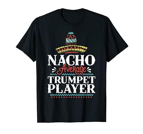 Nacho Trompeta Promedio Cinco De Mayo Trompeta Divertida Camiseta