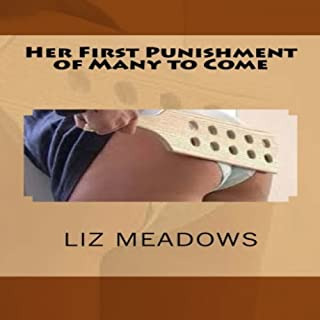 Her First Punishment of Many to Come                   By:                                                                                                                                 Liz Meadows                               Narrated by:                                                                                                                                 Elizabeth Meadows                      Length: 52 mins     30 ratings     Overall 4.7