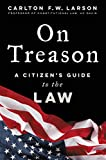 On Treason: A Citizen's Guide to the Law