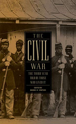 The Civil War: The Third Year Told by Those Who Lived It (LOA #234) (Library of America: The Civil War Collection)