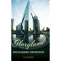 Gloryland: Christian Suburbia Christian Nation【洋書】 [並行輸入品]