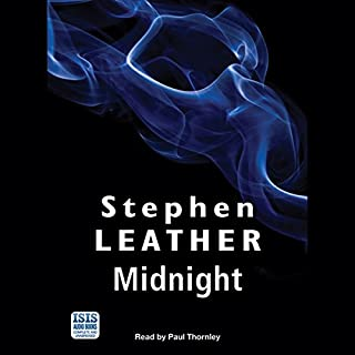 Midnight                   By:                                                                                                                                 Stephen Leather                               Narrated by:                                                                                                                                 Paul Thornley                      Length: 11 hrs and 53 mins     539 ratings     Overall 4.5