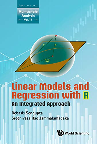 Linear Models And Regression With R: An Integrated Approach (Series On Multivariate Analysis Book 11) (English Edition)