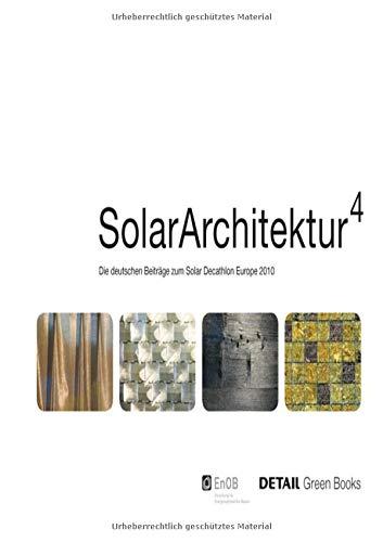 Solar Architektur: Die deutschen Beiträge zum Solar Decathlon Europe 2010 (DETAIL Green Books)