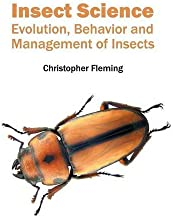 Insect Science: Evolution, Behavior and Management of Insects