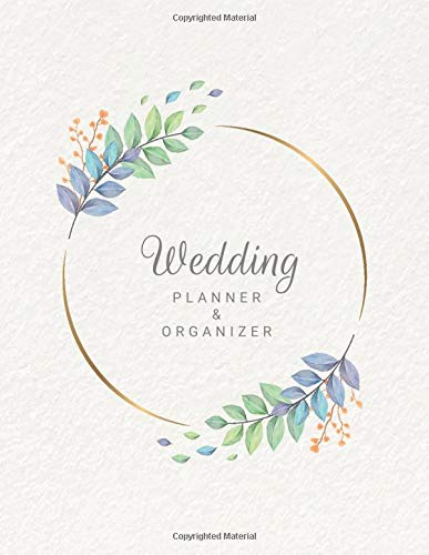 Wedding Organizer & Planner : Budgeting, Chescklist, Worksheets and Tools To Plan The Perfect Wedding | Organizing Your Dream Wedding With Love Quotes | The Complete Wedding Planner For Brides To Be