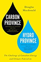 Carbon Province, Hydro Province: The Challenge of Canadian Energy and Climate Federalism