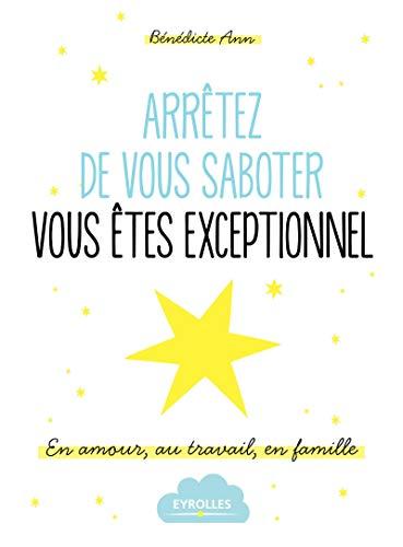 Arrêtez de vous saboter, vous êtes exceptionnel !