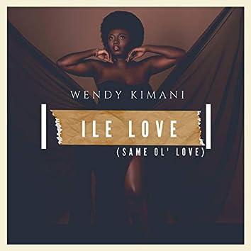 Ile Love (Same Ol' love)
