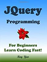 JQuery Programming, For Beginners, Learn Coding Fast! Front Cover