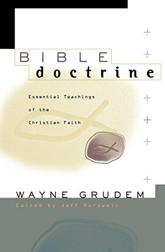 Bible Doctrine: Essential Teachings of the Christian Faith (English Edition)