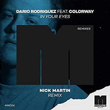 In Your Eyes (feat. Colorway) [Nick Martin Remix]