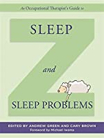 An Occupational Therapist's Guide to Sleep and Sleep Problems (Occupational Therapists Guides)